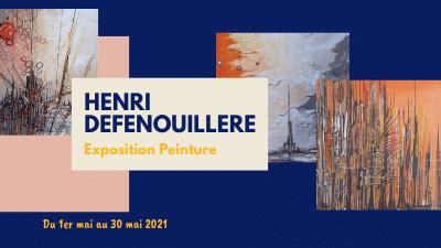 Exposition Peintures d'Henri Defenouillère