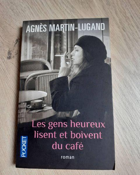 Les gens heureux lisent et boivent du café d'Agnès Martin-Lugand